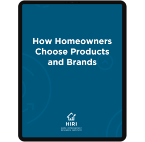How Homeowners Choose Products and Brands